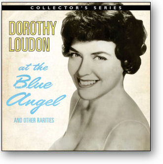DOROTHY LOUDON - AT THE BLUE ANGEL AND OTHER RARITIES (STAGE 2320)