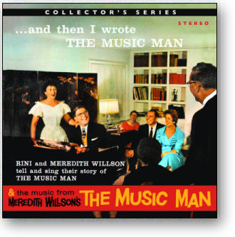 ...AND THEN I WROTE THE MUSIC MAN - MEREDITH & RINI WILLSON (STAGE 2380)