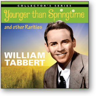 WILLIAM TABBERT - YOUNGER THAN SPRINGTIME & OTHER RARITIES (STAGE 2410)
