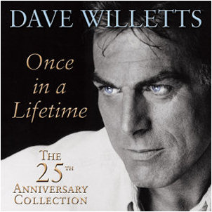 DAVE WILLETTS - ONCE IN A LIFETIME