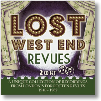 LOST WEST END REVUES - LONDON'S FORGOTTEN REVUES (STAGE 9058)